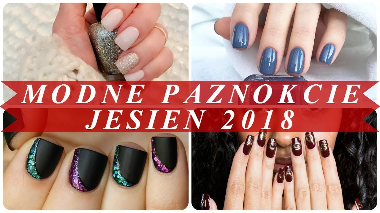 Modne Paznokcie Jesien Zima 2018 Youtube