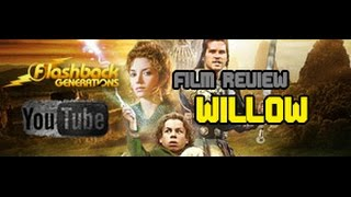 Flashback Generations presents a flashback movie review - Willow