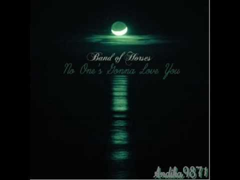 Band Of Horses - No One's Gonna Love You lyrics - YouTube