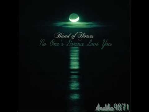 Band Of Horses - No One's Gonna Love You lyrics