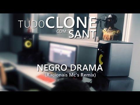 Negro Drama - Sant (Racionais Mc's Remix) (Prod. BlakBone) - Tudo Clone #06