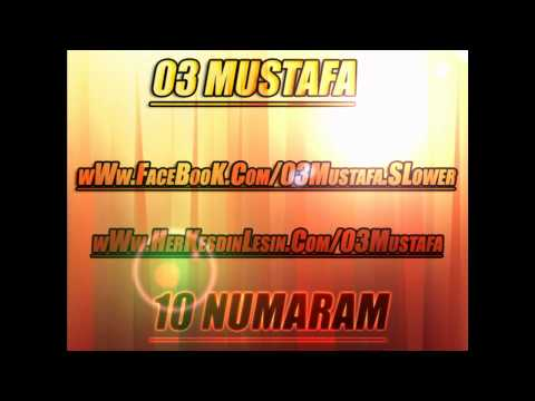 03 Mustafa - 10 Numaram