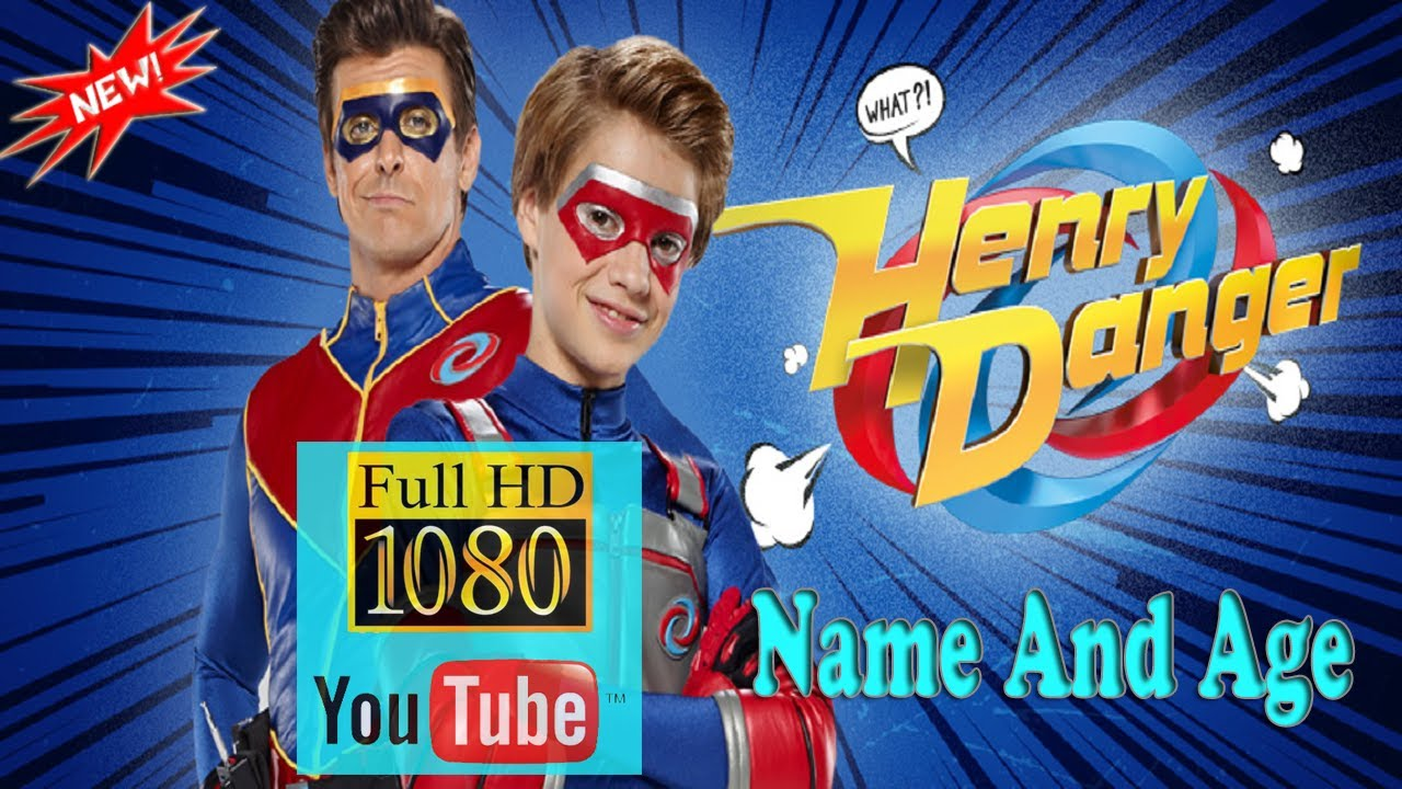 Henry Danger   Before and After & Name and Age