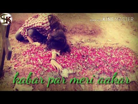 Kya Karoge Tum Aakhir Qabar Par Meri Aa Kar.......😍😍😘