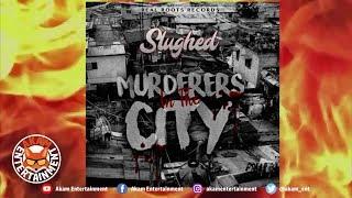Slughed - Murderers City - June 2019