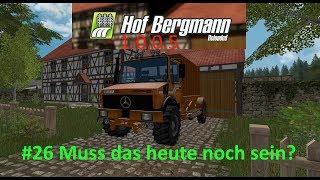 LS17   Hof Bergmann 1.0.0.5   #26 Muss das heute noch sein?