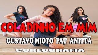 Coladinha em Mim - Gustavo Mioto Part. Anitta (Coreografia) Mix Dance | Canal de Dança