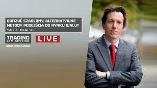 Odrzuć szablony. Alternatywne metody podejścia do rynku walut, Marek Rogalski, #152 TJS