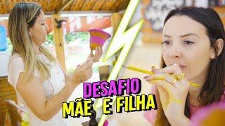 DESAFIO MÃE  E FILHA !!! QUAL FICOU MELHOR?