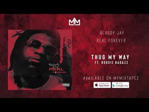 Bloody Jay - Thug My Way Feat  Boosie Badazz