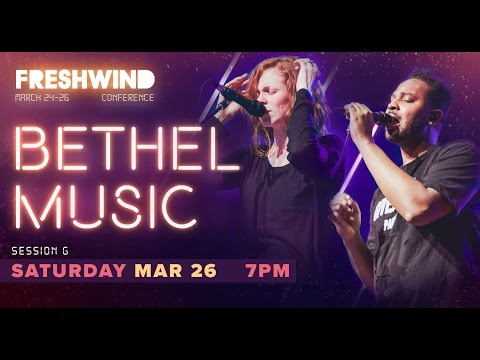 Freshwind 2016 Session G (Worship) - Steffany Gretzinger & William Matthews (Bethel) (26 March)
