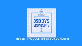 [Audio] NEVER 국민의 아들 - PRODUCE 101 - 35 Boys 5 Concepts and link downloads mp3 Mp3