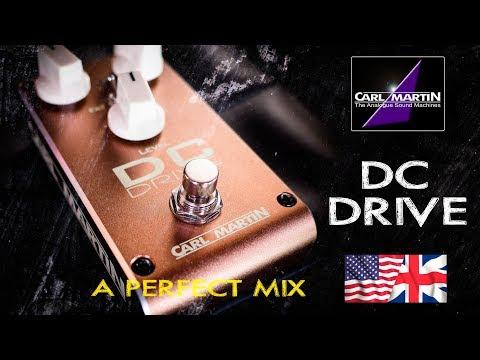 Carl Martin DC DRIVE 2018 - A Perfect Mix (American/British OD)
