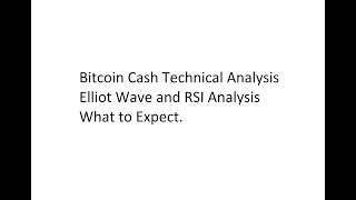 Bitcoin Cash Technical Analysis - Elliot Wave and RSI Analysis - What to Expect.