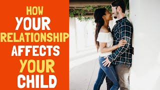Social Emotional Learning In Children | How Your Relationship Impacts Your Child's Development