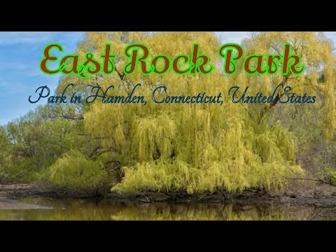 Visiting East Rock Park, Park in Hamden, Connecticut, United States