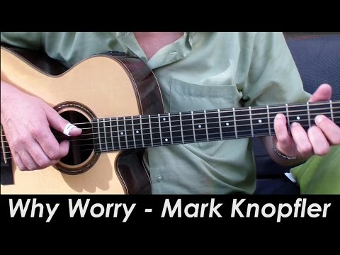 Why Worry - TAB, Chords - Mark Knopfler & Dire Straits, Fingerstyle Guitar