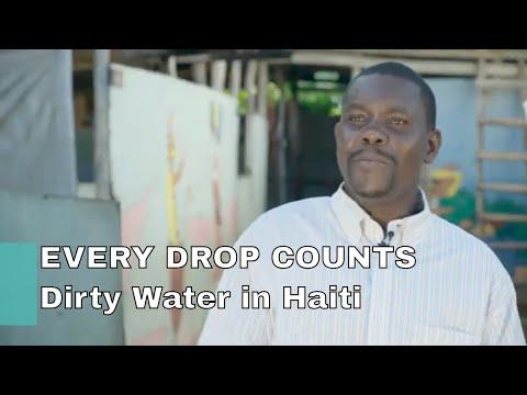 Haiti dirty water / EVERY DROP COUNTS