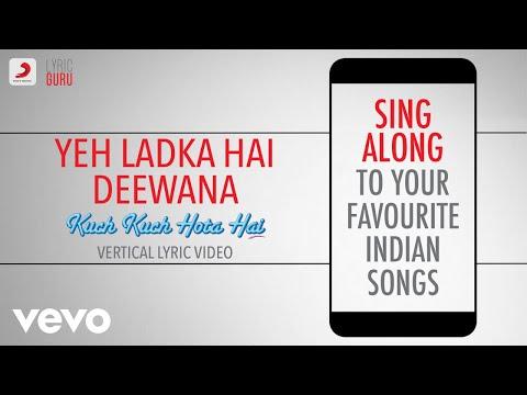 Yeh Ladka Hai Deewana - Kuch Kuch Hota Hai|Official Bollywood Lyrics|Udit|Alka