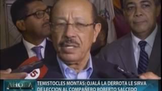 Temístocles Montás: Ojalá la derrota le sirva de lección al compañero Roberto Salcedo