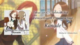 Takagi-san (CV: Takahashi Rie) Feat. Fujimiya Kaori (CV: Amamiya Sora) - Kanade