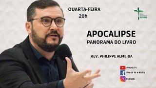 Culto Doutrina e Oração - Quarta 11/08/21 - Apocalipse - Panorama do Livro Parte 10 - Rev. Philippe