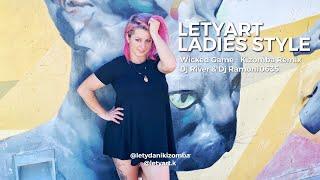 LETYART LADIES STYLE - WICKED GAME  (Kizomba Remix Dj River & Dj Ramon10635 ) 2020