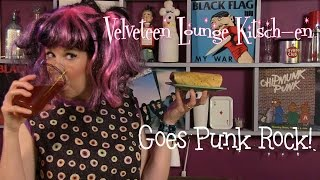 Punk Rock At The Velveteen Lounge Kitsch-en!