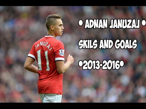 • Adnan JANUZAJ • Skils and Goals •2013-2016•