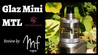 Glaz Mini MTL RTA | Steam Crave | One of my favourites!