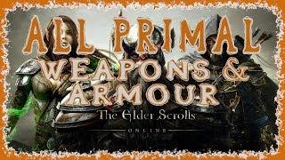 Elder Scrolls Online | Ll Primal Weapons & Armour | Light Medium & Heavy | Melee Bow Staff & Shield