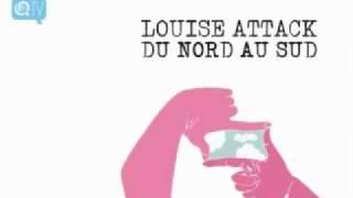 Louise Attaque - Du Nord Au Sud