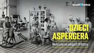"Edith Sheffer ""Dzieci Aspergera""   audiobook"