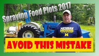 Spraying Food Plots 2017 - w/ Glyphosate (Roundup)