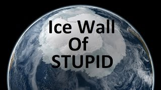An Ice Wall of Stupid