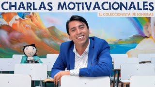 Charlas Motivacionales - El Coleccionista de Sonrisas
