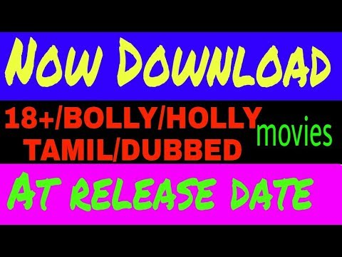 How to Download new release movies ||18+, Bollywood,Hollywood, tamil, movies at release date || in h