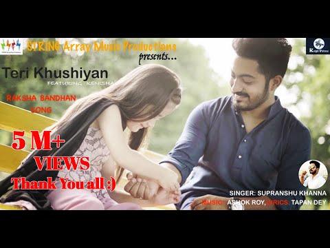 Teri Khushiyan - Raksha Bandhan Song 2020 | Ft. Kenishaa | Supranshu Khanna | Tapan Dey | Ashok Roy