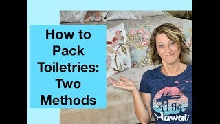 How to Pack Toiletries in a Carryon (2 methods)