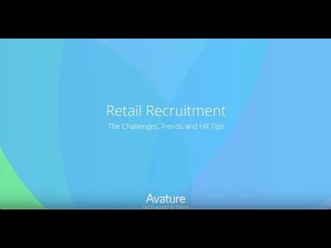 Retail Recruitment  The Challenges, Trends, And HR Tips