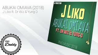 Download ABUKAI OMIAVI (2018) -  J Liko ft. Dr Wiz & Yung D MP3 song and Music Video