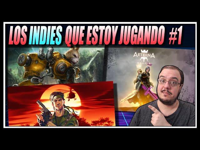 LOS JUEGOS INDIE QUE ESTOY JUGANDO #1