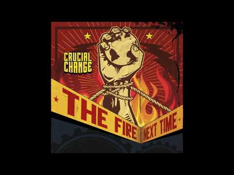 Crucial Change - The Fire Next Time