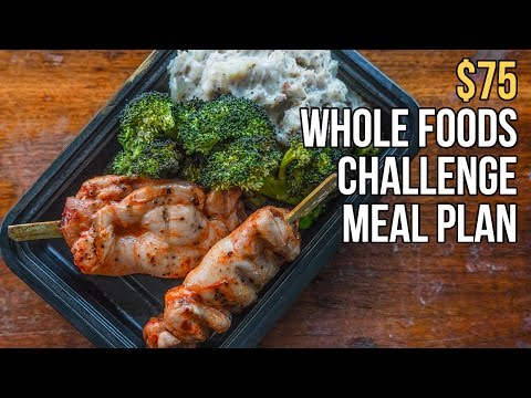 $75 Whole Foods Challenge Meal Plan