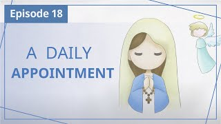 """【Episode 18】A Daily Appointment — """"Heaven in Daily Instalments"""""""