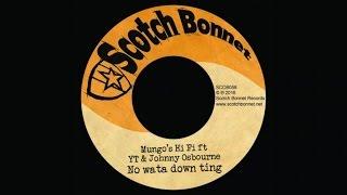 Mungo's Hi Fi Ft. YT - No wata down ting