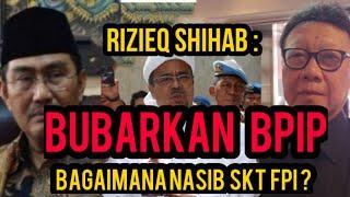 #HABIB RIZIEQ SHIHAB: Bubarkan BPIP, Trus Bagaimana Nasib FPI?