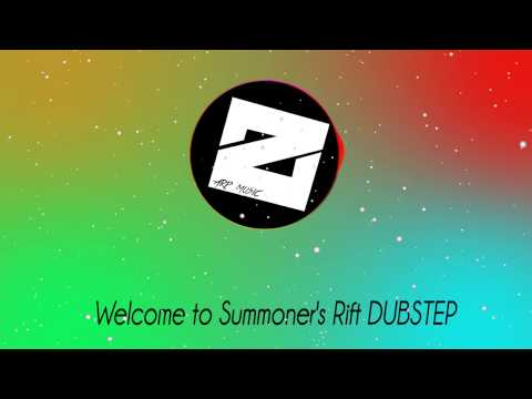 Welcome to Summoner's Rift Dubstep Remix