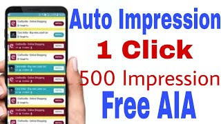 Best Earning App With Free AIA File Auto Impression    Paid Aia Free    1 click 500 Impression   You