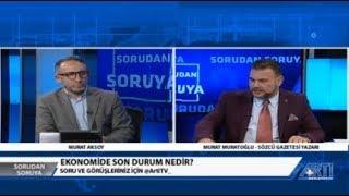 Sorudan Soruya-1-Murat Aksoy Konuk-Murat Muratoğlu 17 Ocak 2019